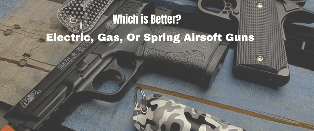 better-electric-gas-or-spring-airsoft-guns