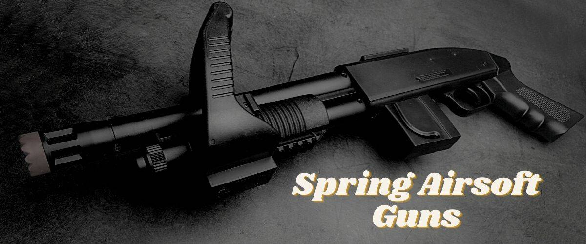 know-about-spring-airsoft-guns