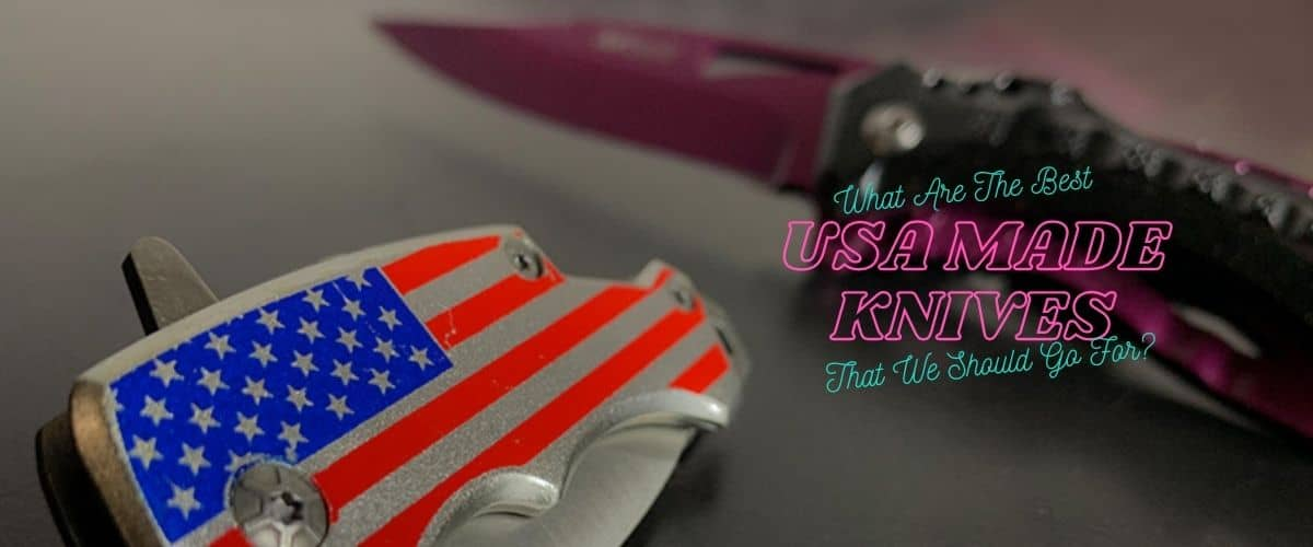 The Best USA Made Knives